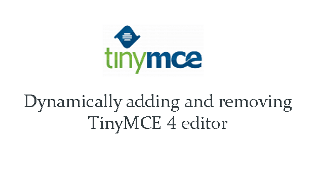 How to dynamically adding and removing TinyMCE 4 editor | Web Haunt